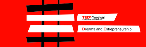 Apply to attend TEDxYerevan 2013: Entrepreneurship of Big Dreams