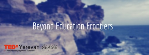 [Playlist] Beyond Education Frontiers